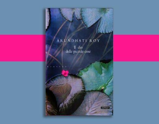 Il dio delle piccole cose di Arundhati Roy